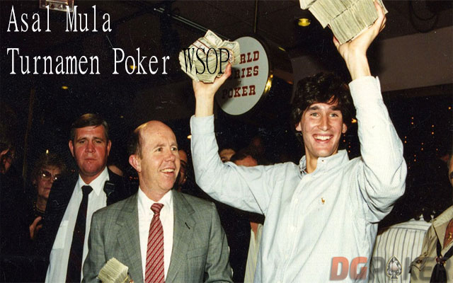 Awal Berdirinya WSOP Turnamen Poker Terbaik Dunia