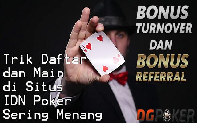 Trik Daftar dan Main di Situs IDN Poker Sering Menang