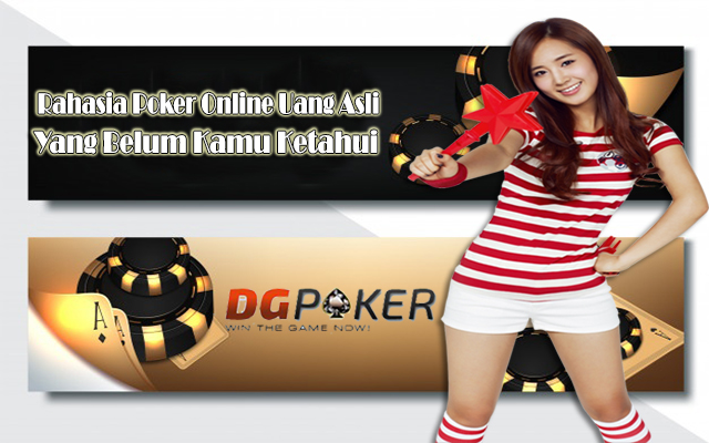 Rahasia Poker Online Uang Asli Yang Belum Kamu Ketahui